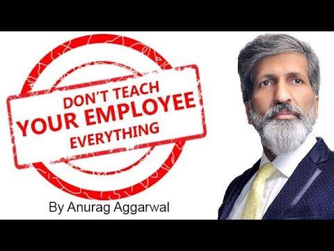1588572402 hqdefault - Don't teach Your Employee Everything | Business Training | Anurag Aggarwal - training, business