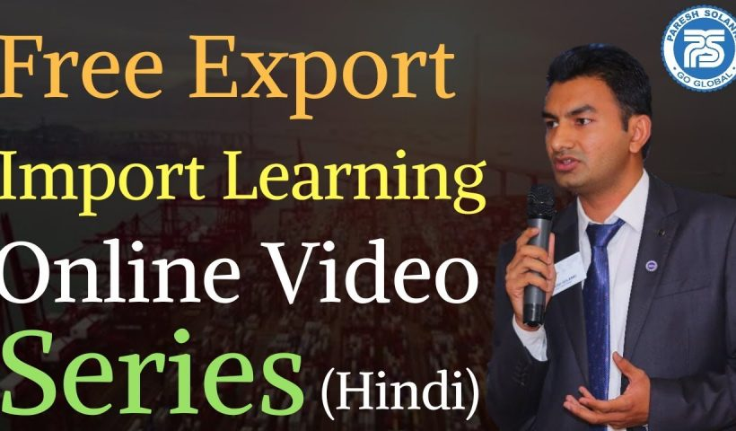 1594276804 maxresdefault 820x480 - Free Export Import Learning Video Online || Paresh Solanki || Export Import Business Training - training, business