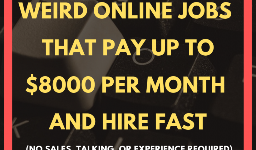 ec81297fe63ac440088d8a69b43251be 820x480 - THE 10 WEIRD ONLINE JOBS THAT PAY UP TO $8000 PER MONTH AND HIRE FAST - work-from-home