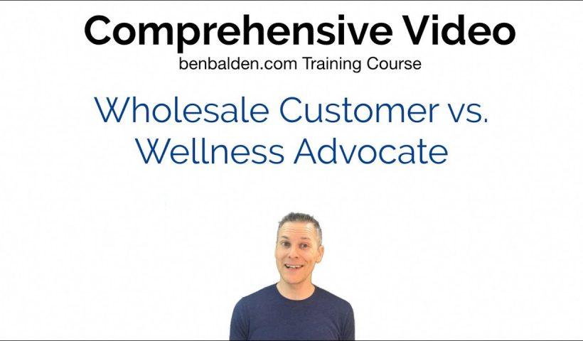 1615193242 maxresdefault 820x480 - Wholesale Customer vs. Wellness Advocate - Comprehensive Business Training - training, business