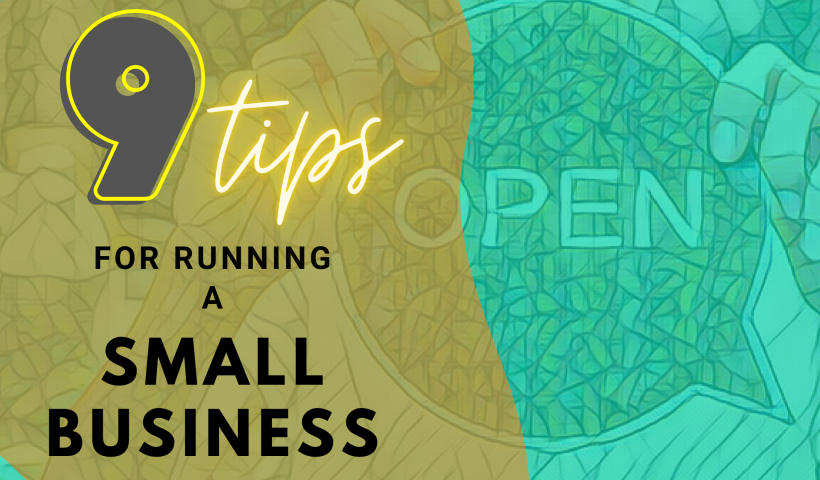 9Tips for Running A Small Business 820x480 - 9 Tips for Running A Small Business - uncategorized